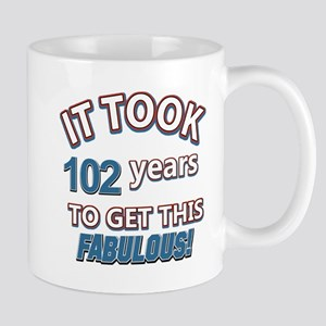 Took 102 years to look this fabulous Mug
